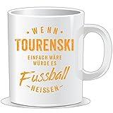 getshirts - RAHMENLOS Geschenke - Tasse - Wenn Tourenski einfach wäre würde es Fussball heissen -...