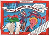 Meine lustige Blockflöte - Band 1 (Barocke Griffweise): Flötenschule für Vorschulkinder und den...