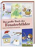 Das große Buch der Fensterbilder: Kreative Fensterbilder für das ganze Jahr (Das große Buch der...