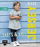 Alles Jersey - Babys & Kids Kinderkleidung nähen: Alle Modelle in Größe 56-98: Mit 3 Schnittmusterbogen