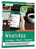 WhatsApp - Einsteigen, Nutzen, Umziehen - leicht gemacht!: Aktuelle Version - speziell für Samsung u.a. Smartphones mit Android