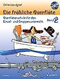 Die fröhliche Querflöte: Querflötenschule für den Einzel- und Gruppenunterricht. Band 2. Flöte....