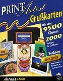 Print Artist Grußkarten. CD- ROM für Windows 95/98/ NT 4.0. 9.500 Cliparts, 2000 Vorlagen, E-...