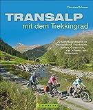 Transalp mit dem Trekkingrad: 20 Mehrtagestouren in Deutschland, Frankreich, Italien,...