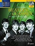 Beatles Classics: The 14 Most Famous Songs by The Beatles. Tenor-Saxophon. Ausgabe mit CD. (Schott...