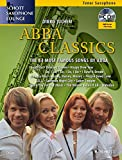 Abba Classics: The 14 Most Famous Songs by ABBA. Tenor-Saxophon. Ausgabe mit CD. (Schott Saxophone...