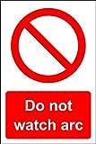 """Sicherheitsschild """"Do not Watch arc"""", selbstklebend, 300 mm x 200 mm"""