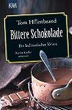 Bittere Schokolade: Ein kulinarischer Krimi Xavier Kieffer ermittelt (Die Xavier-Kieffer-Krimis,...