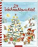 24 Weihnachtswichtel: Geschichten & Gedichte für jeden Tag im Advent