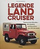 Legende Land Cruiser: Toyotas Kult-Allradler - Alle Modelle und Baureihen von 1951 bis heute...