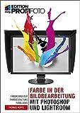 Farbe in der Bildbearbeitung mit Photoshop und Lightroom: Farbkorrektur, Farbgestaltung, Farblooks...