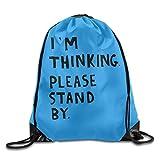zhkx 21818 Sack Bag I'm Thinking Please Stand by Sports Cinch Bags Herren Damen Druck Schultertasche...