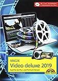 MAGIX Video deluxe 2019 Das Buch zur Software. Die besten Tipps und Tricks: für alle Versionen...