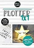 Plotter 1x1 - Workshop für den Einstieg beim Plotten mit deinem Brother ScanNCut Plotter // inkl....