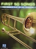 First 50 Songs You Should Play On Trombone (Book): Noten, Sammelband für Posaune