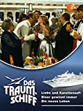 Das Traumschiff - Liebe und Karottensaft / Einer gewinnt immer / Ein neues Leben