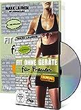 Fit ohne Geräte für Frauen Buch + DVD - Bundle: Trainieren mit dem eigenen Körpergewicht....