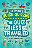 The Quiz Less Traveled (Ultimate Quick Quizzes) (English Edition)
