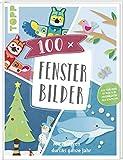100 x Fensterbilder: Mit Motiven durchs ganze Jahr. Vorlagen im Buch und als Download in...
