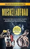Muskelaufbau - Maximale Fitness durch Krafttraining Mit wenigen Schritten mehr Fett verbrennen und...