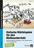 Einfache Würfelspiele für den Mathematikunterricht: Rechenfertigkeiten verbessern in den...
