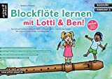 Blockflöte lernen mit Lotti & Ben! Der liebevoll-leichte Einstieg für Kinder ab 3 Jahren. Die kindgerechte Blockflötenschule mit Liedern, Texten, ... Musik- und Malspielen (inkl. Download)