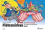 Flötenzirkus: Die Blockflötenschule für Kinder ab fünf Jahren. Band 1. Sopran-Blockflöte.: Die Blockflötenschule für Kinder ab 5 Jahren