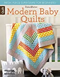 Modern Baby Quilts: Fresh, Fun & Super-Simple for Beginners! (Fons & Porter Quilt)