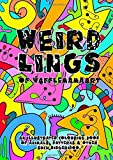 Weirdlings Of Wafflemamaart: An illustrated colouring book of animals, patterns and other such...