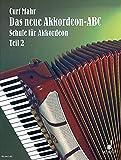 Das neue Akkordeon-ABC: Leicht verständliche Schule für Piano-Akkordeon. Band 2. Akkordeon.
